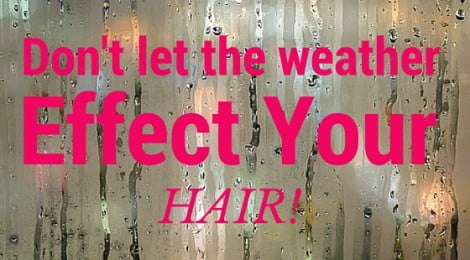 Dont-let-the-weather-effect-hair-470x260